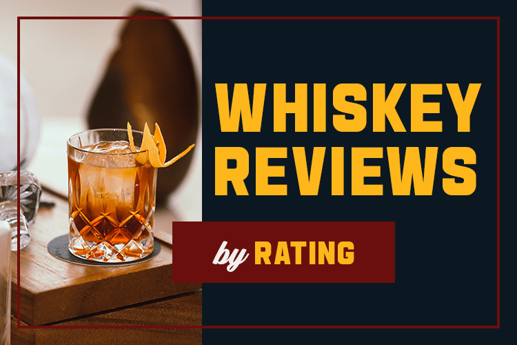 Whiskey and Bourbon Reviews by Rating